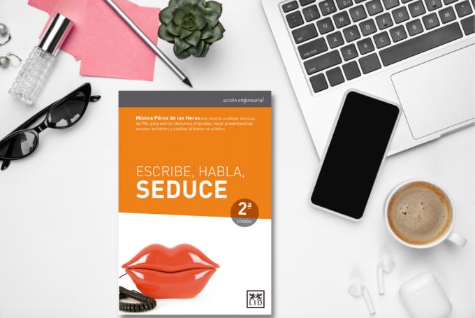 Escribe, habla, seduce. Técnicas imprescindibles para cautivar a la audiencia